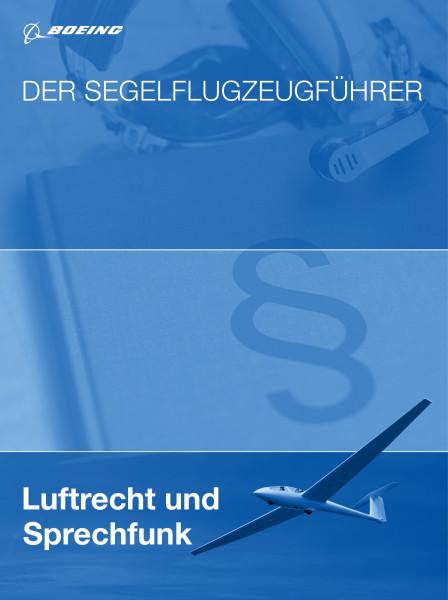 Der Segelflugzeugführer: Luftrecht und Sprechfunk-ABVERKAUF