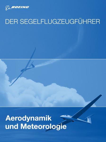 Der Segelflugzeugführer: Aerodynamik und Meteorologie-ABVERKAUF