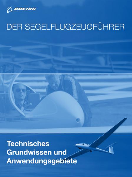 Der Segelflugzeugführer: Technisches Grundwissen und Anwendungsgebiete-ABVERKAUF